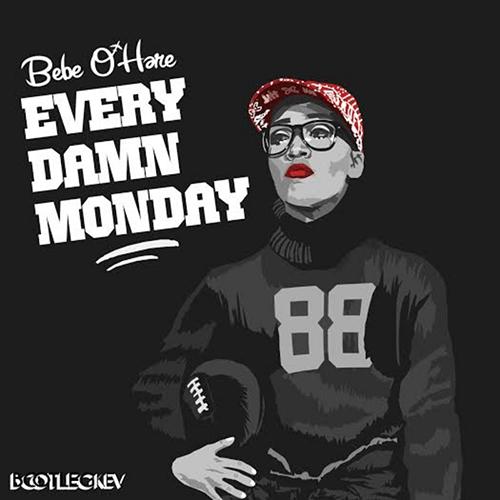 Every Damn Monday - Bebe O