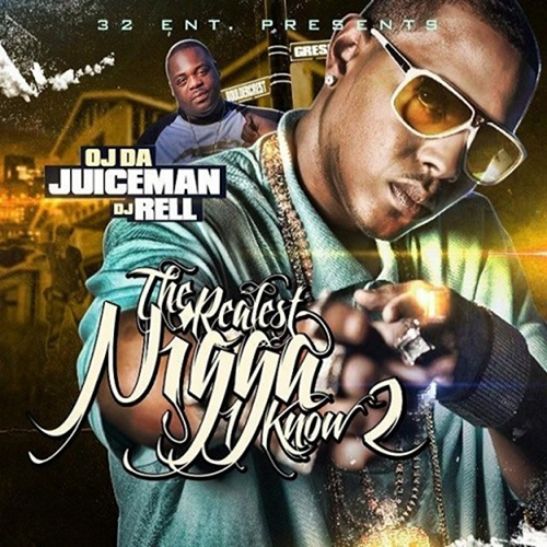 The Realest Nigga I Know 2 - OJ Da Juiceman | MixtapeMonkey.com