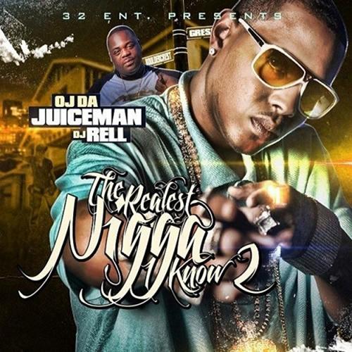 The Realest Nigga I Know 2 - OJ Da Juiceman | MixtapeMonkey.com