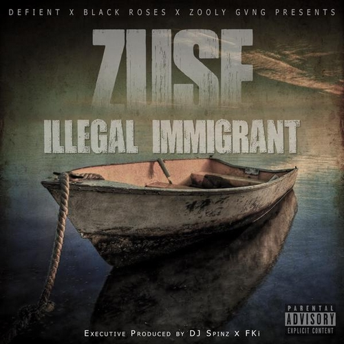 Illegal Immigrant - Zuse | MixtapeMonkey.com