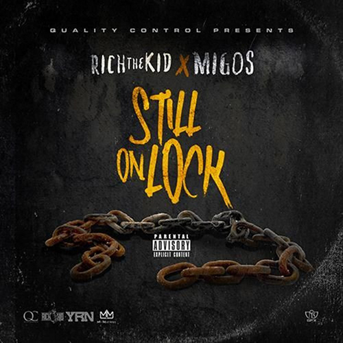 Still On Lock - Rich The Kid & Migos | MixtapeMonkey.com