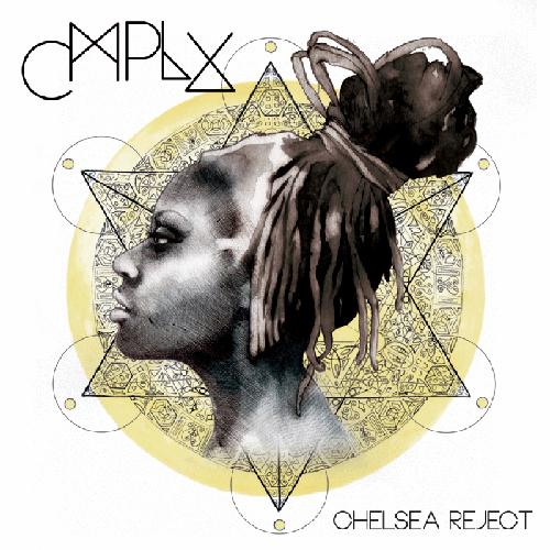CMPLX - Chelsea Reject | MixtapeMonkey.com