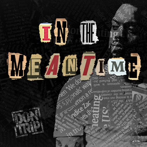 In The Meantime (EP) - Don Trip | MixtapeMonkey.com