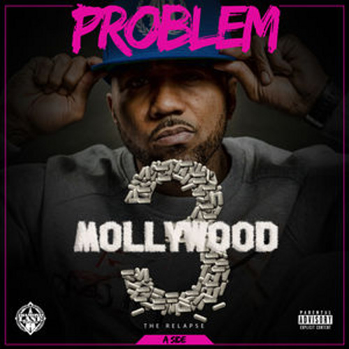 Mollywood 3: The Relapse (Side A) - Problem | MixtapeMonkey.com