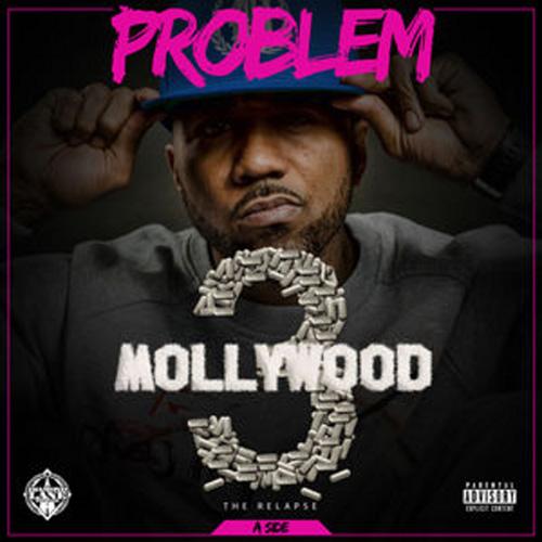 Mollywood 3: The Relapse (Side A) - Problem | MixtapeMonkey.com