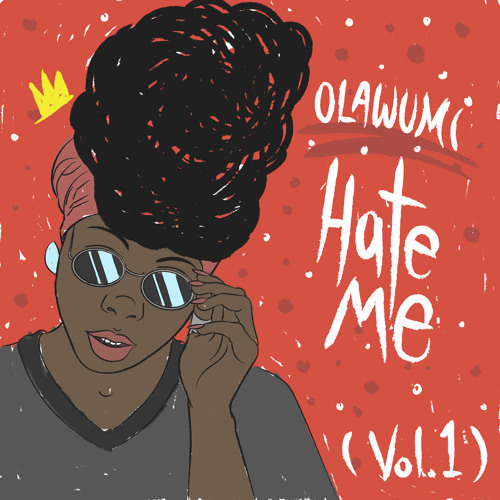 HATE ME (Vol. 1) - Olawumi | MixtapeMonkey.com