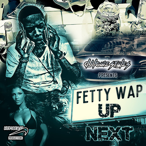 Up Next - Fetty Wap | MixtapeMonkey.com
