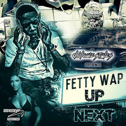 Up Next - Fetty Wap | MixtapeMonkey.com