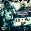 Up Next - Fetty Wap