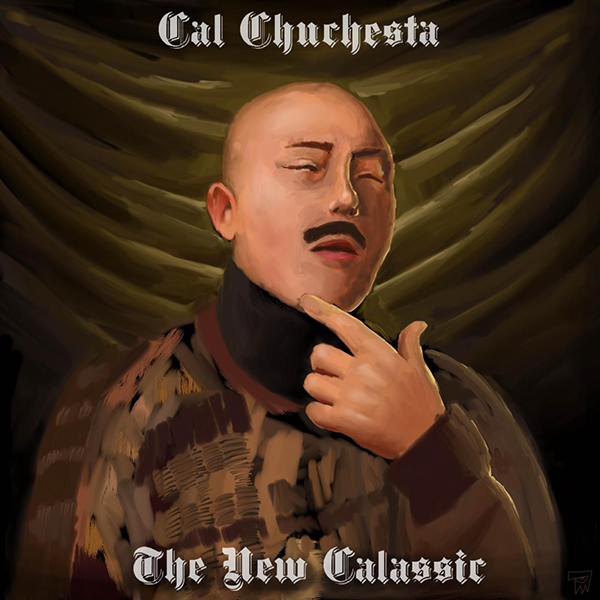 The New CALassic - Cal Chuchesta   MixtapeMonkey.com