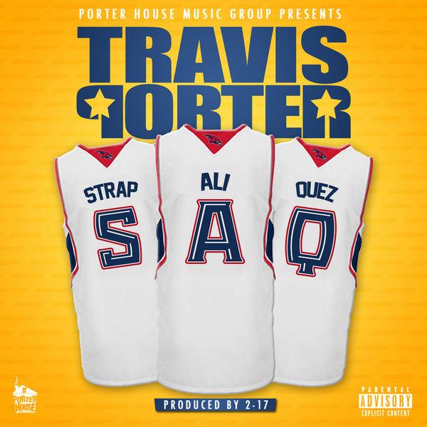 S.A.Q. - Travis Porter | MixtapeMonkey.com