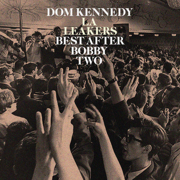 Best After Bobby Two - Dom Kennedy | MixtapeMonkey.com