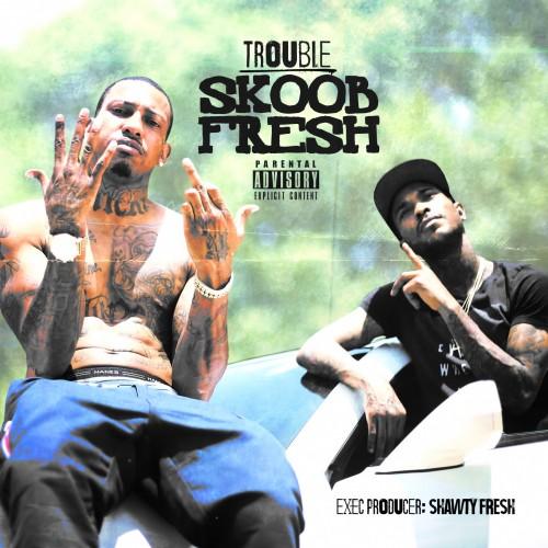Skoob Fresh - Trouble | MixtapeMonkey.com
