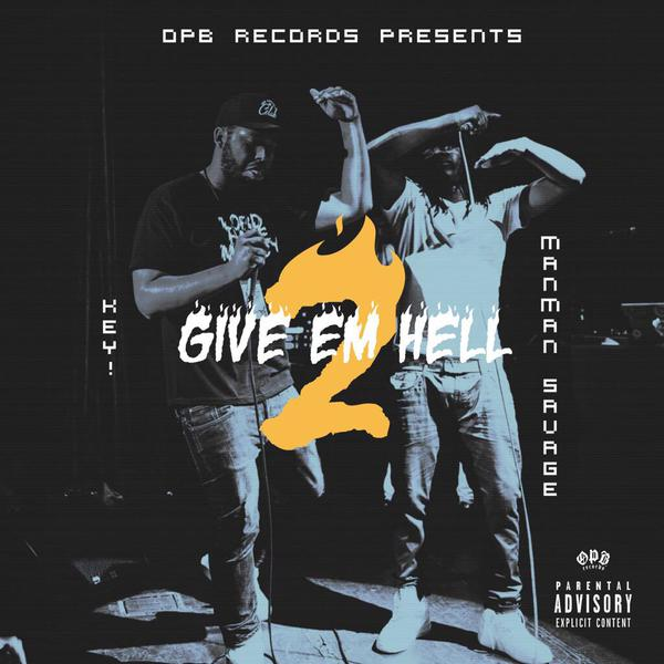 Give Em Hell 2 - Key! & ManMan Savage | MixtapeMonkey.com