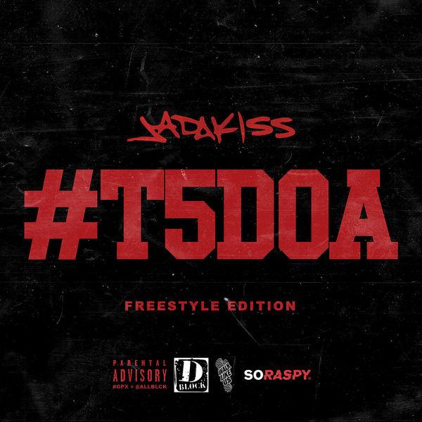 #T5DOA - Jadakiss | MixtapeMonkey.com