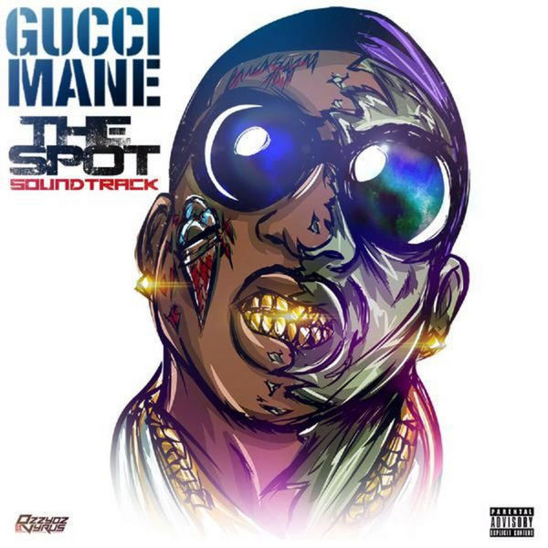 The Spot (Soundtrack) - Gucci Mane | MixtapeMonkey.com
