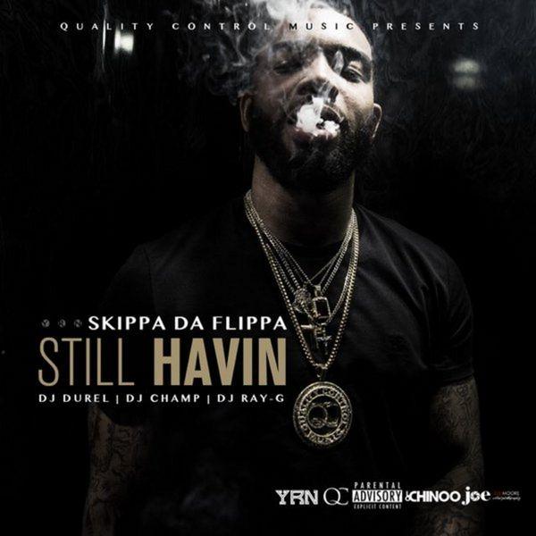 Still Havin - Skippa Da Flippa | MixtapeMonkey.com