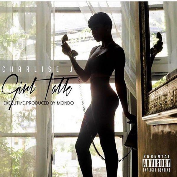 Girl Talk EP - Charlise J | MixtapeMonkey.com