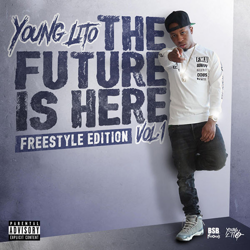 The Future Is Here - Young Lito | MixtapeMonkey.com
