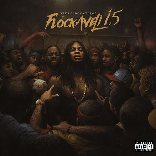Flockaveli 1.5 - Waka Flocka | MixtapeMonkey.com