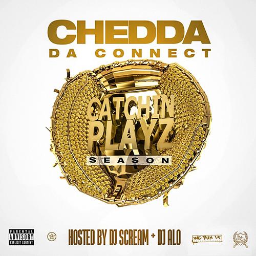 Catchin Playz Season - Chedda Da Connect | MixtapeMonkey.com