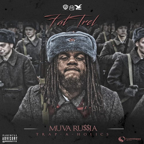 Muva Russia - Fat Trel | MixtapeMonkey.com