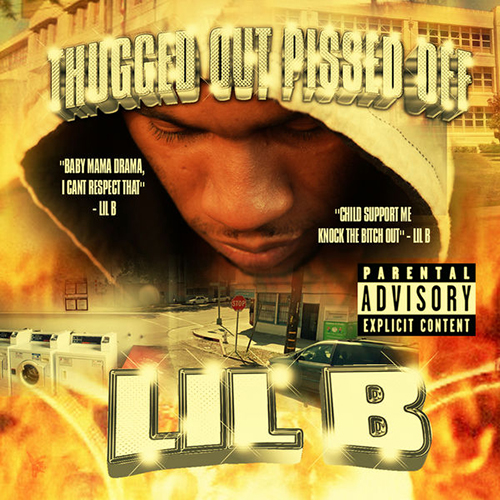 "Thugged Out Pissed Off Mixtape - Lil B ""The Based God"" 