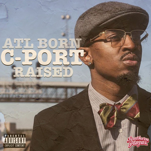 ATL Born, CPORT Raised EP - Clay James | MixtapeMonkey.com