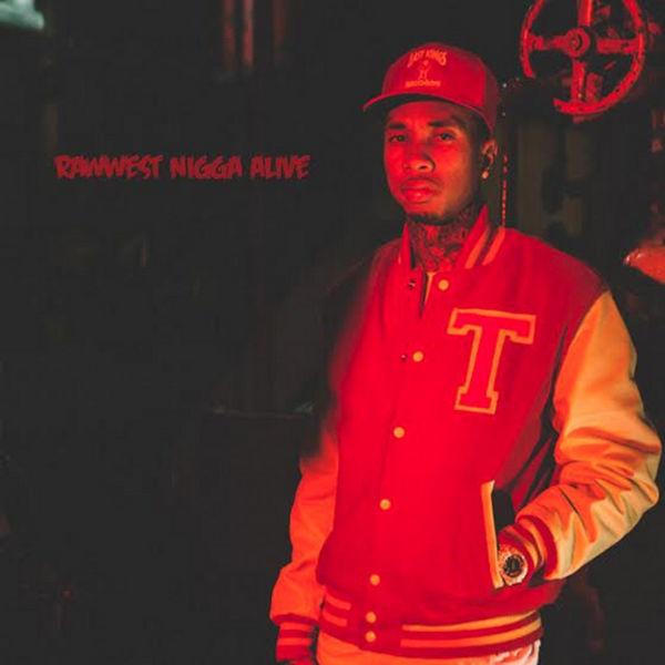 Rawwest Nigga Alive - Tyga | MixtapeMonkey.com