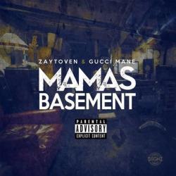 Mamas Basement - Gucci Mane & Zaytoven