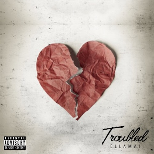Troubled - Ella Mai | MixtapeMonkey.com