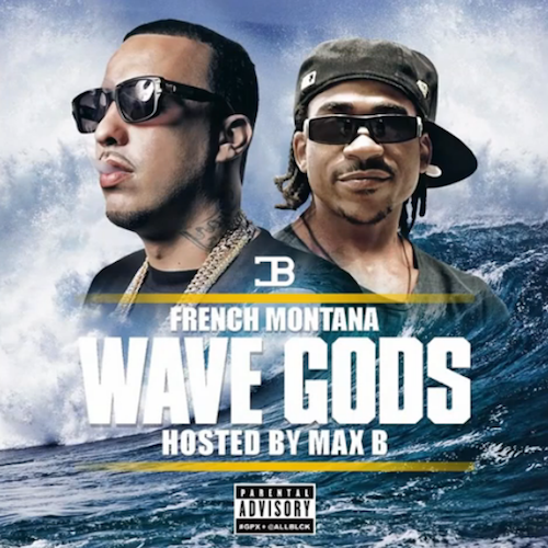 Wave Gods - French Montana | MixtapeMonkey.com