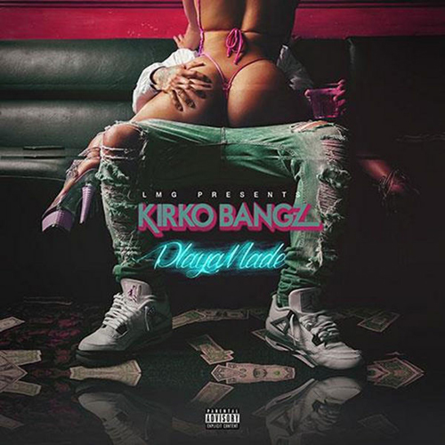 Playa Made - Kirko Bangz | MixtapeMonkey.com