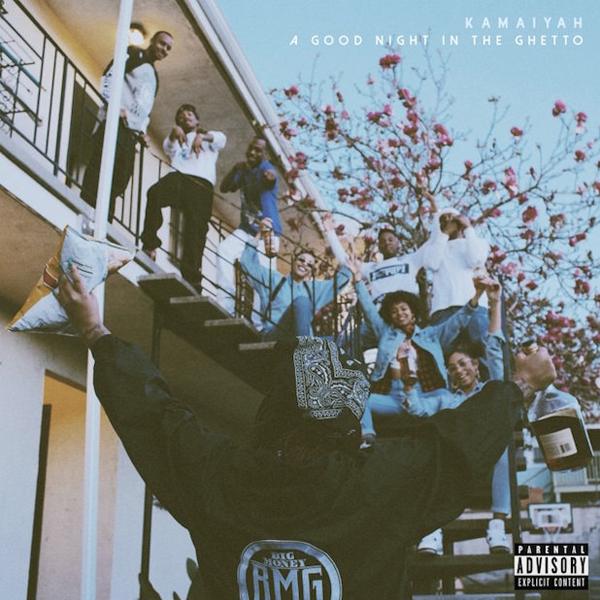 A Good Night In The Ghetto - Kamaiyah | MixtapeMonkey.com