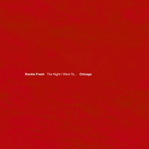 The Night I Went To... Chicago - Rockie Fresh | MixtapeMonkey.com