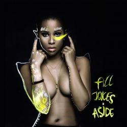 All Jokes Aside - Dej Loaf
