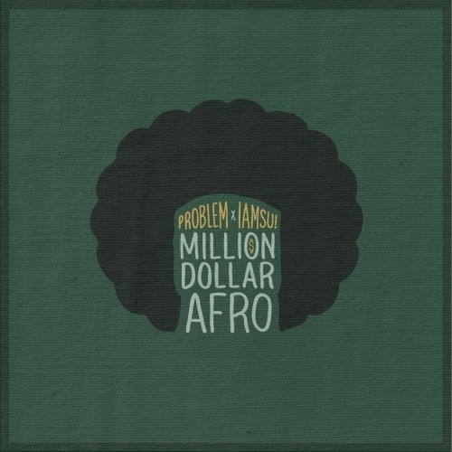 Million Dollar Afro - Problem & Iamsu! | MixtapeMonkey.com