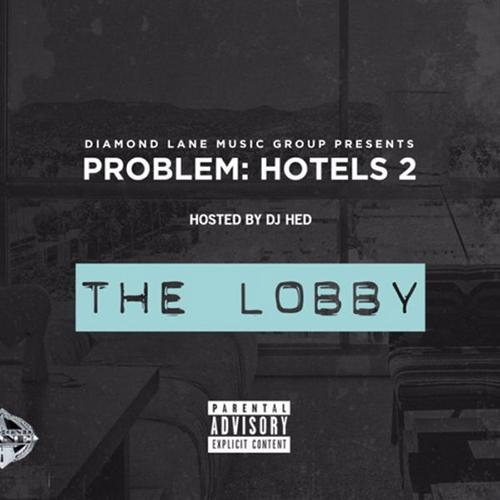 Hotels 2: The Lobby - Problem | MixtapeMonkey.com