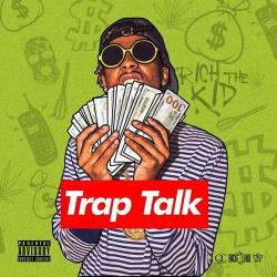 Trap Talk - Rich The Kid