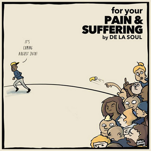 For Your Pain & Suffering - De La Soul | MixtapeMonkey.com