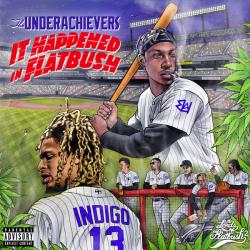 It Happened In Flatbush - The Underachievers