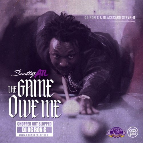 The Game Owe Me - Scotty ATL | MixtapeMonkey.com