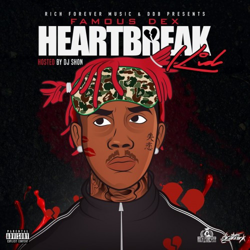 Heartbreak - Famous Dex | MixtapeMonkey.com