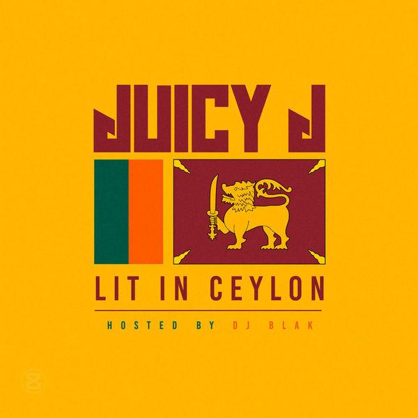 Lit In Ceylon - Juicy J | MixtapeMonkey.com