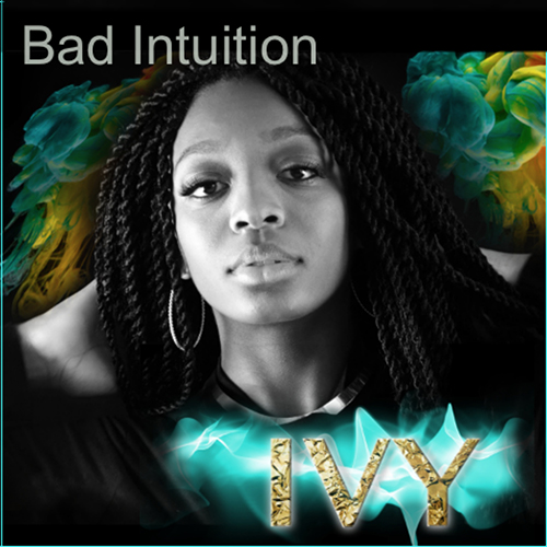 Bad Intuition - Ivy | MixtapeMonkey.com