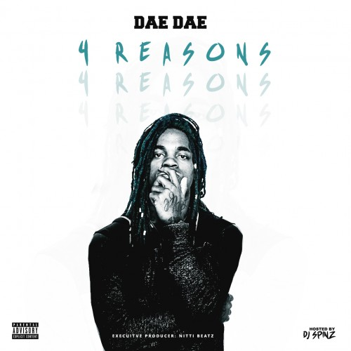 4 Reasons - Dae Dae | MixtapeMonkey.com