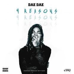 4 Reasons - Dae Dae