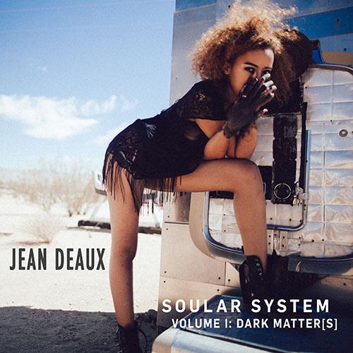 Soular System Vol. I: Dark Matter[s] - Jean Deaux | MixtapeMonkey.com