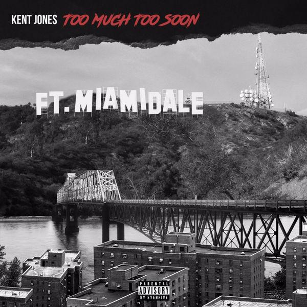 Too Much Too Soon - Kent Jones | MixtapeMonkey.com