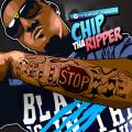 Cant Stop Me - Chip Tha Ripper